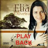 Playback Eliã Oliveira   Trajetória De Um Fiel [original]